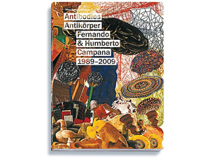 Vitra Fernando & Humberto Campana Antibodies 1989-2009 Book